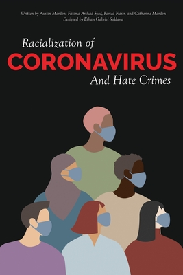 Racialization of Coronavirus and Hate Crimes