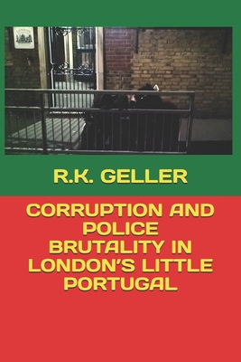 Corruption and Police Brutality in London's Little Portugal