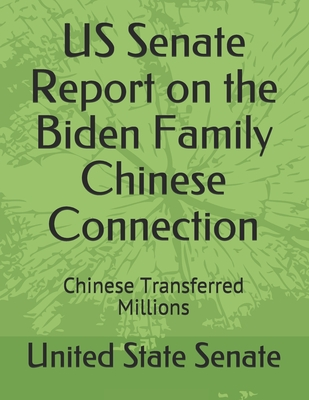 US Senate Report on the Biden Families Chinese Connection: Chinese Transferred Millions