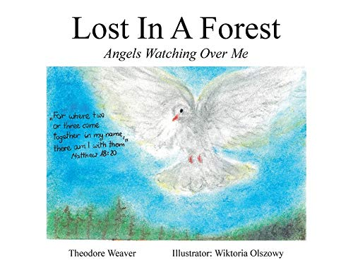 Lost In A Forest: Angels Watching Over Me