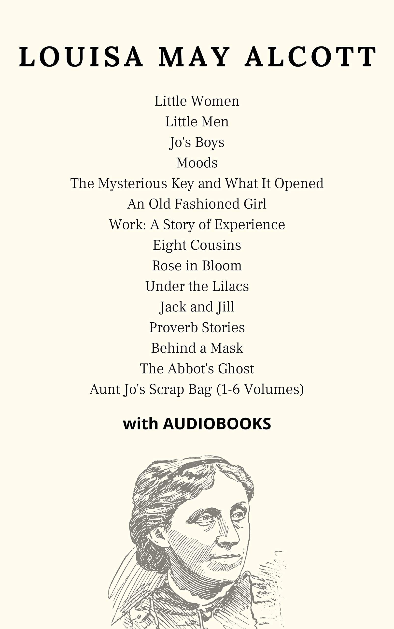 Louisa May Alcott: (20 books) Little Women, Little Men, Jo's Boys, Moods, An Old Fashioned Girl, Eight Cousins, Rose in Bloom... - WITH AUDIOBOOKS