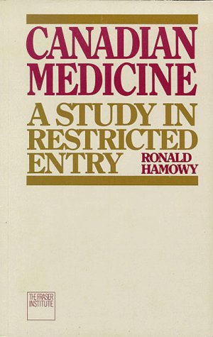 Canadian Medicine: A Study In Restricted Entry