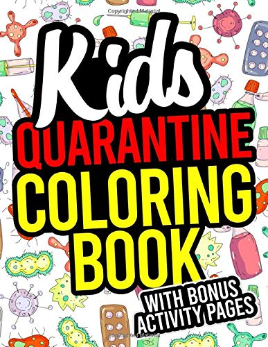 Kids Quarantine Coloring Book: Screen-Free Activity Book With Fun Coloring Pages And A Library Of Writing Prompts
