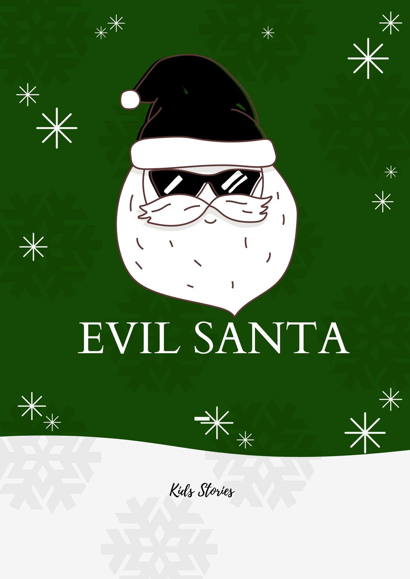 Evil Santa: Christmas Bedtime Stories For Kids
