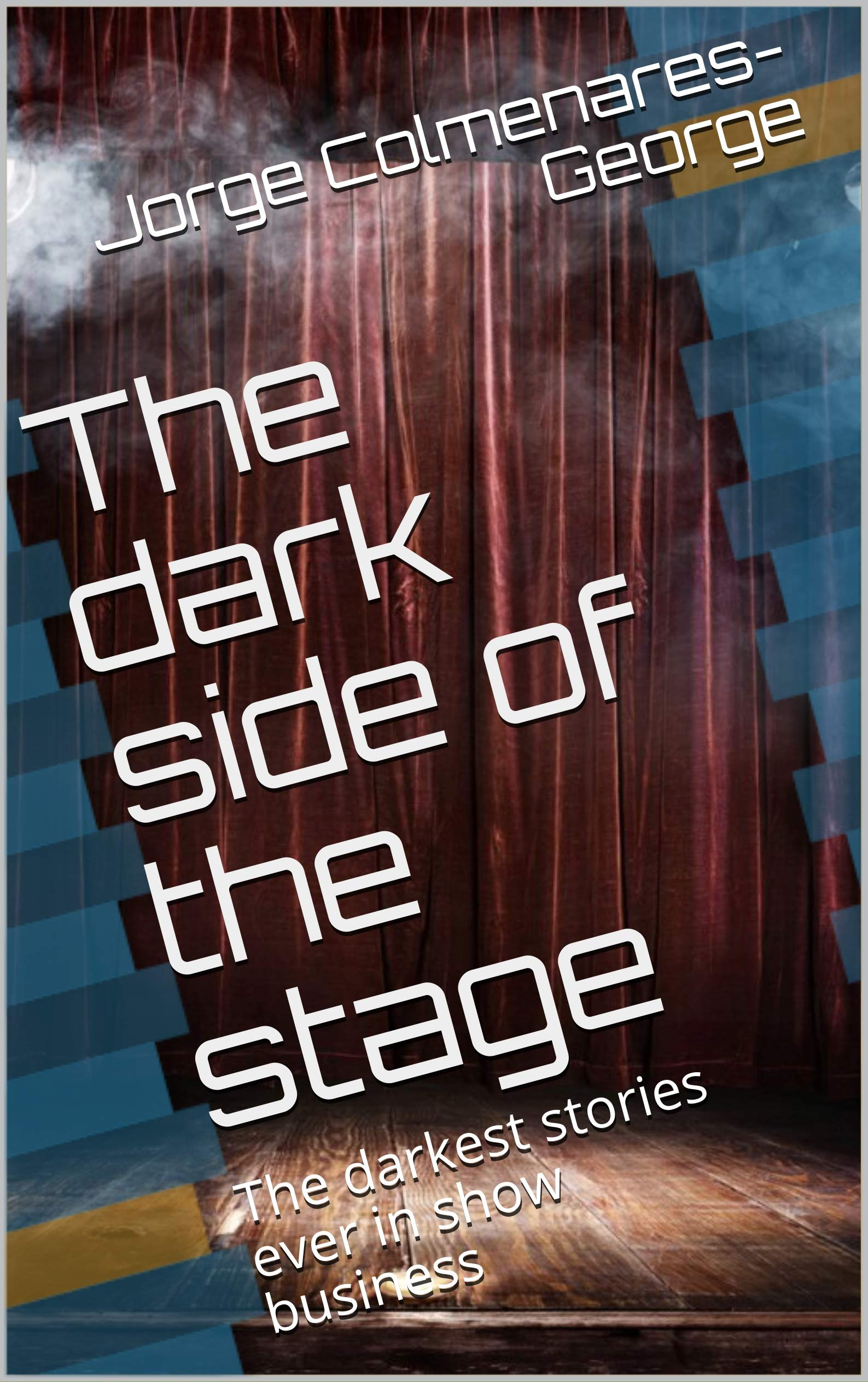 The dark side of the stage: The darkest stories ever in show business