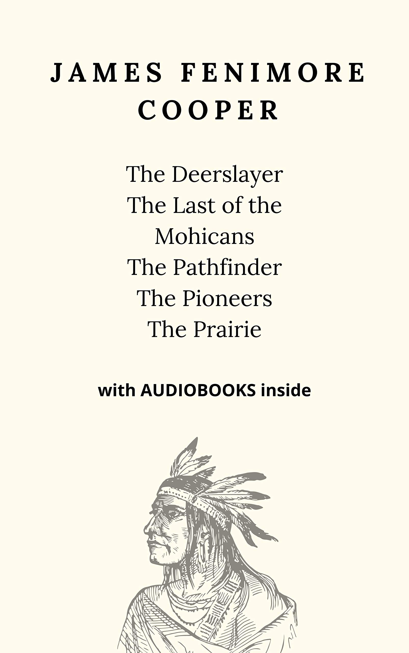 James Fenimore Cooper (5 books) - WITH AUDIOBOOKS INSIDE: The Deerslayer, The Last of the Mohicans, The Pathfinder, The Pioneers, The Prairie