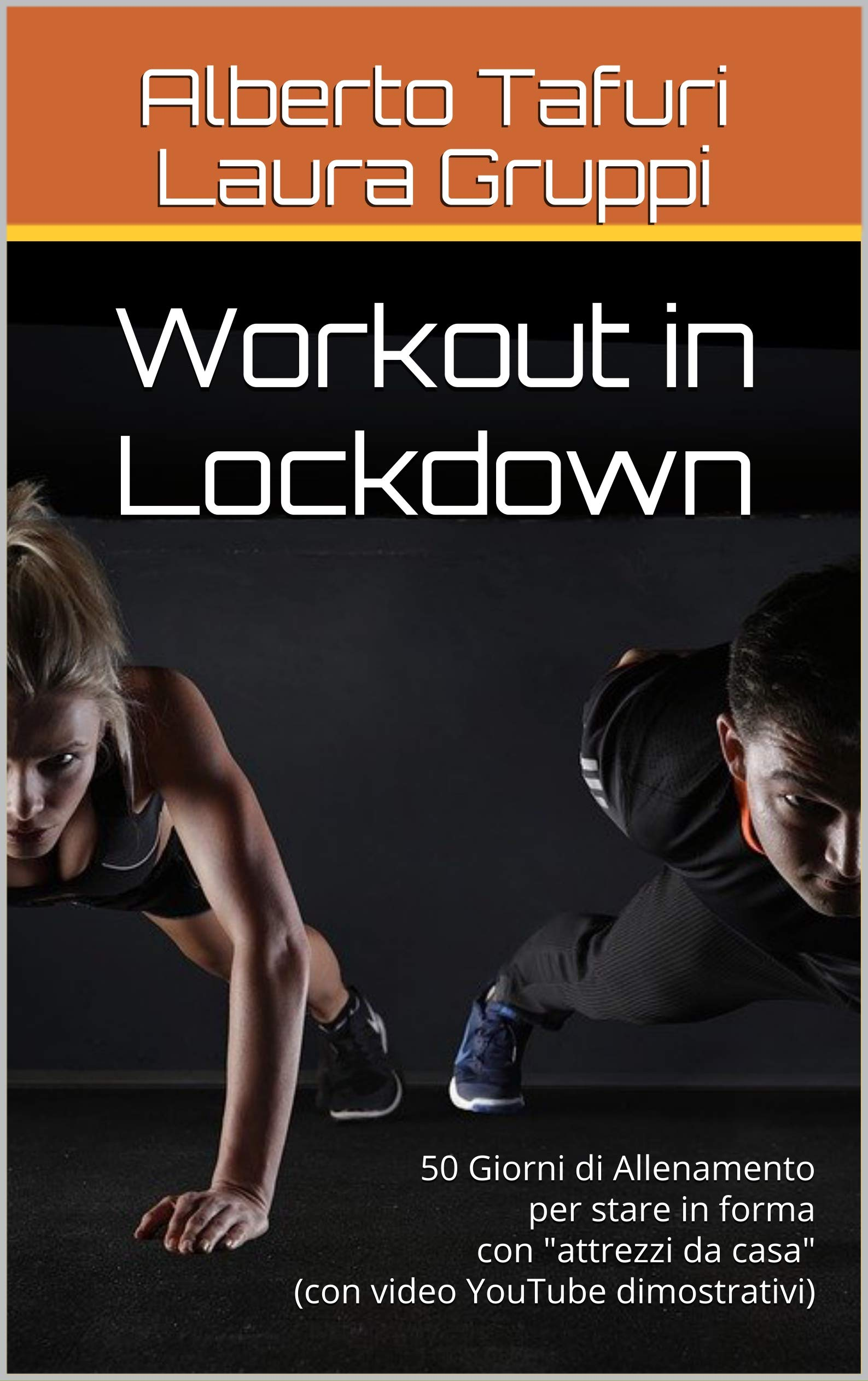 "Workout in Lockdown: 50 Giorni di Allenamento per stare in forma con ""attrezzi da casa"" (con video YouTube dimostrativi) (Workout for Everybody Vol. 1)"