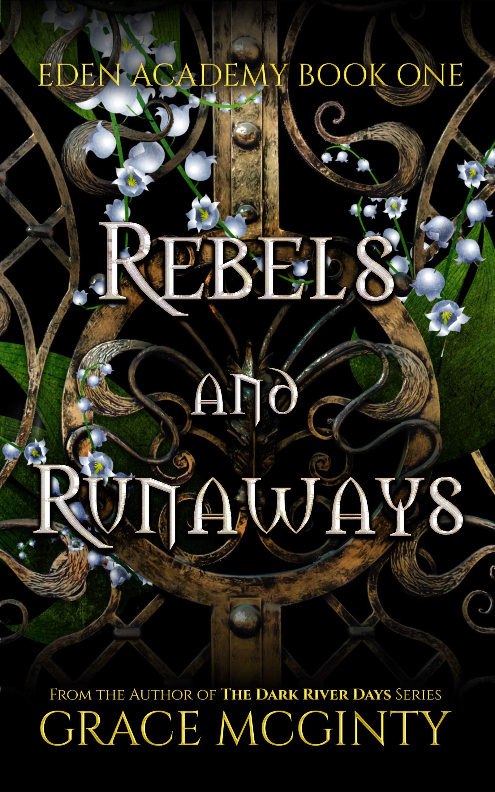 Rebels and Runaways (Eden Academy, #1)