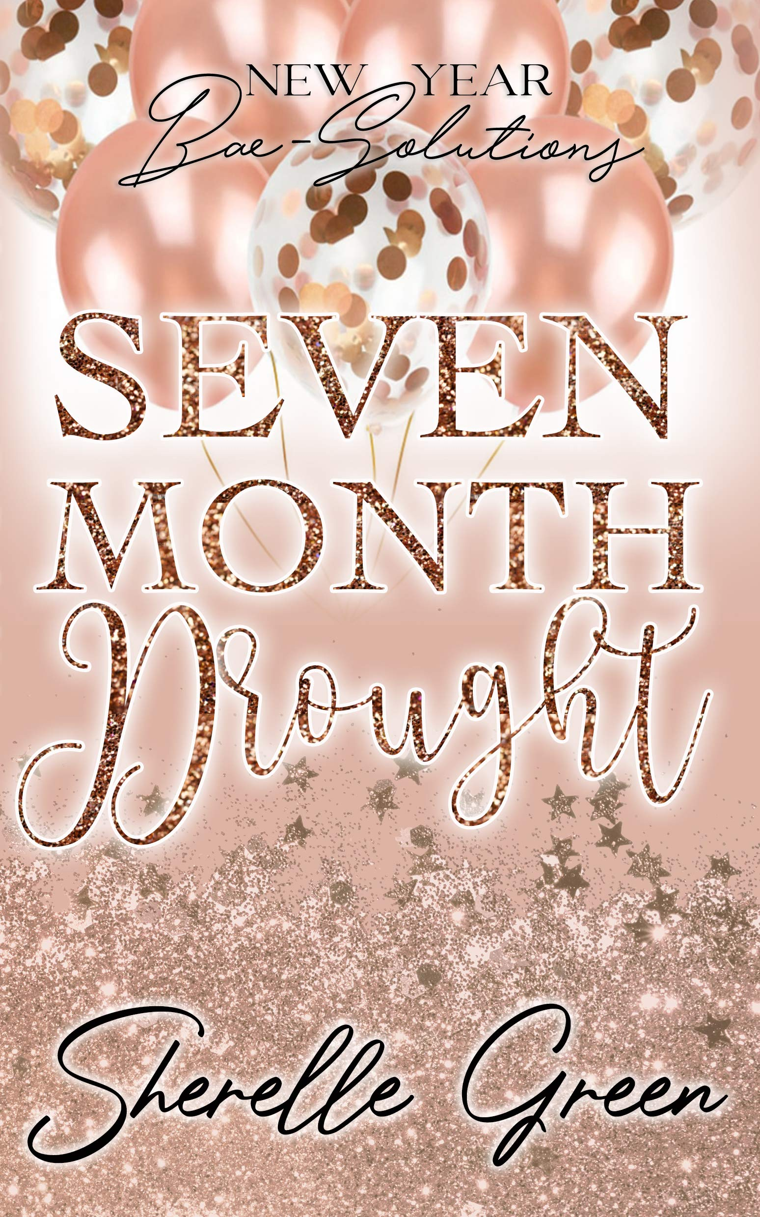 Seven Month Drought (New Year Bae-Solutions, #2)