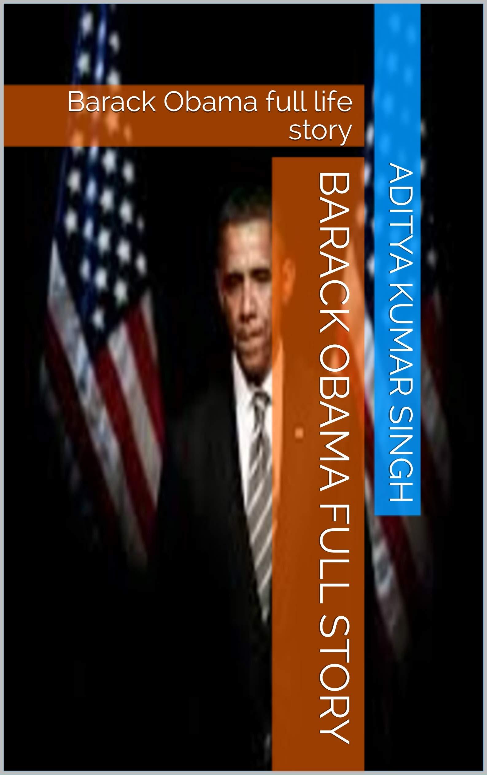 Barack Obama full story: Barack Obama full life story