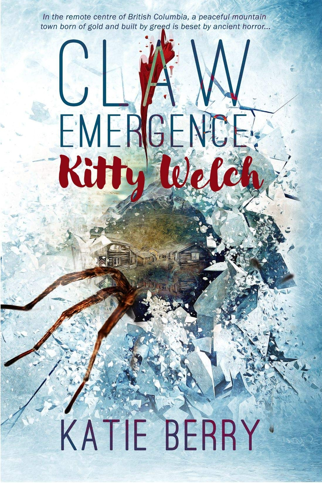CLAW Emergence - Kitty Welch: Tales from Lawless - A Western Horror Thriller Novelette