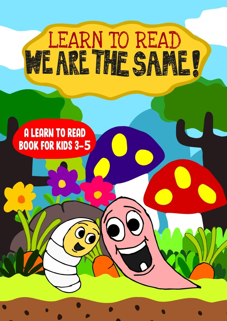 Learn to Read : We Are The Same - A Learn to Read Book for Kids 3-5: An early reader interactive book with a song for toddlers and older kids and an engaging moral story to teach Acceptance