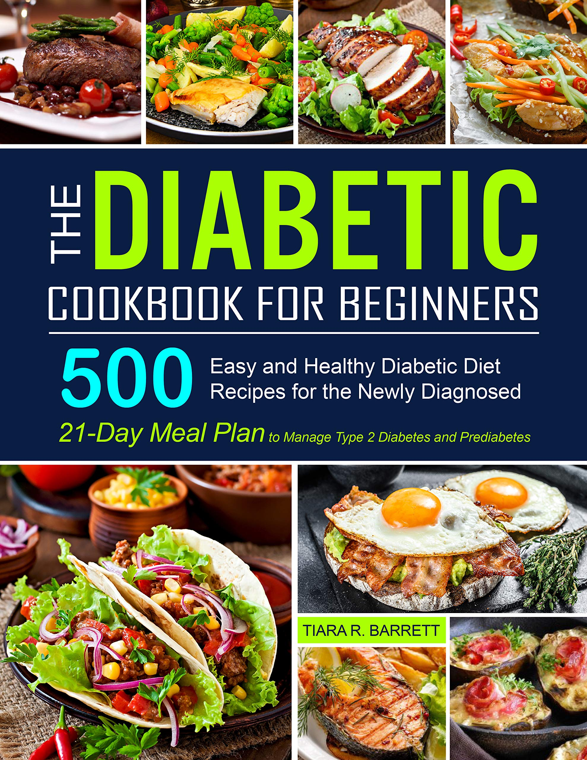The Diabetic Cookbook for Beginners: 500 Easy and Healthy Diabetic Diet Recipes for the Newly Diagnosed   21-Day Meal Plan to Manage Type 2 Diabetes and Prediabetes