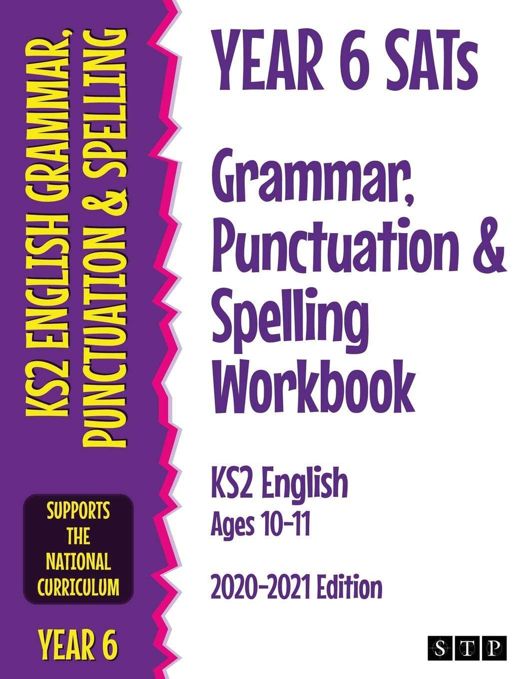 Year 6 SATs Grammar, Punctuation and Spelling Workbook KS2 English Ages 10-11: 2020-2021 Edition