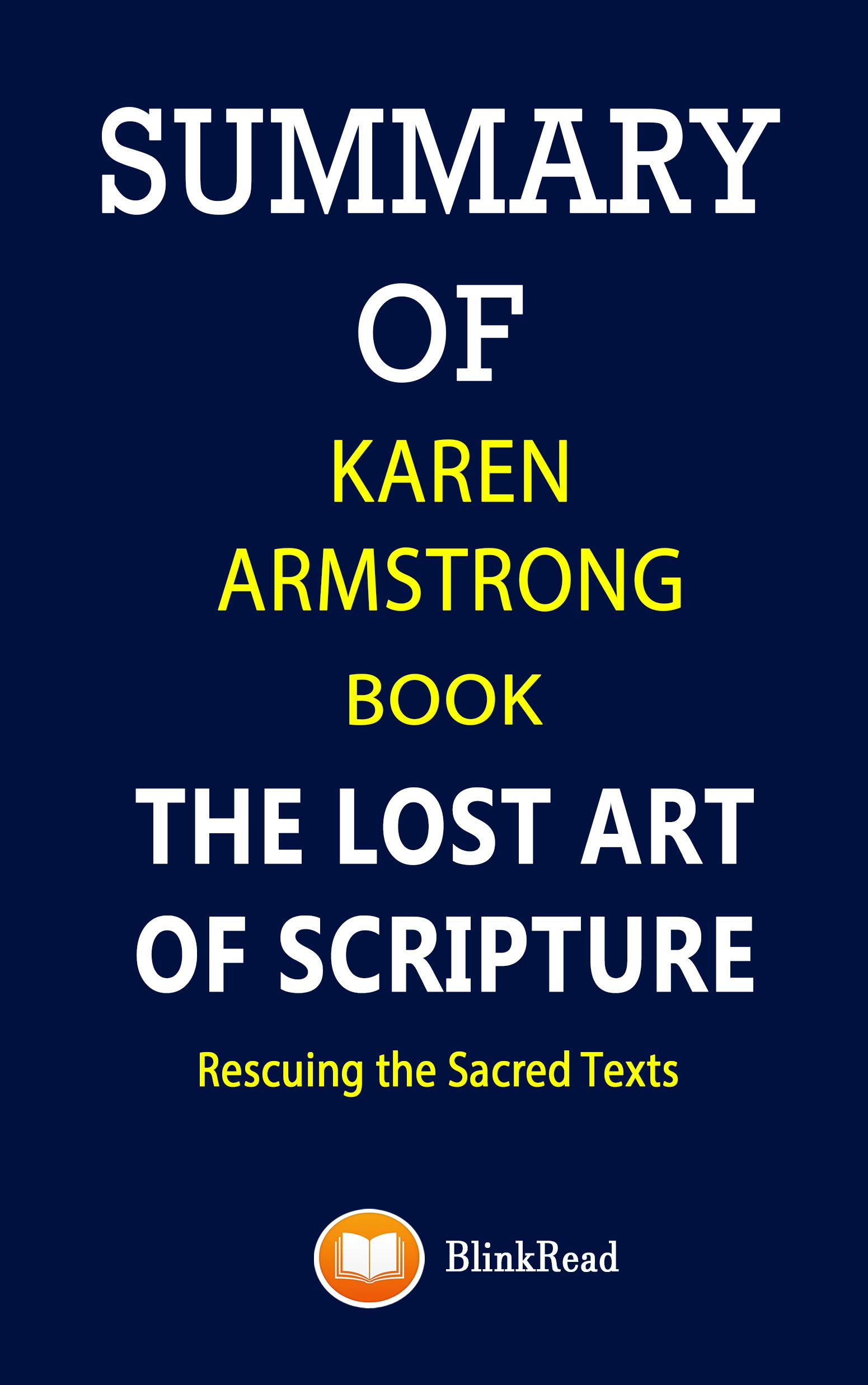 Summary of Karen Armstrong Book; The Lost Art of Scripture: Rescuing the Sacred Texts