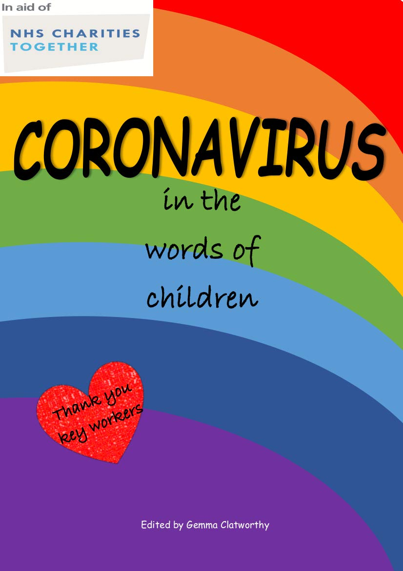 Coronavirus in the words of children: A book about Covid-19 sharing what they think about Covid-19 and lockdown