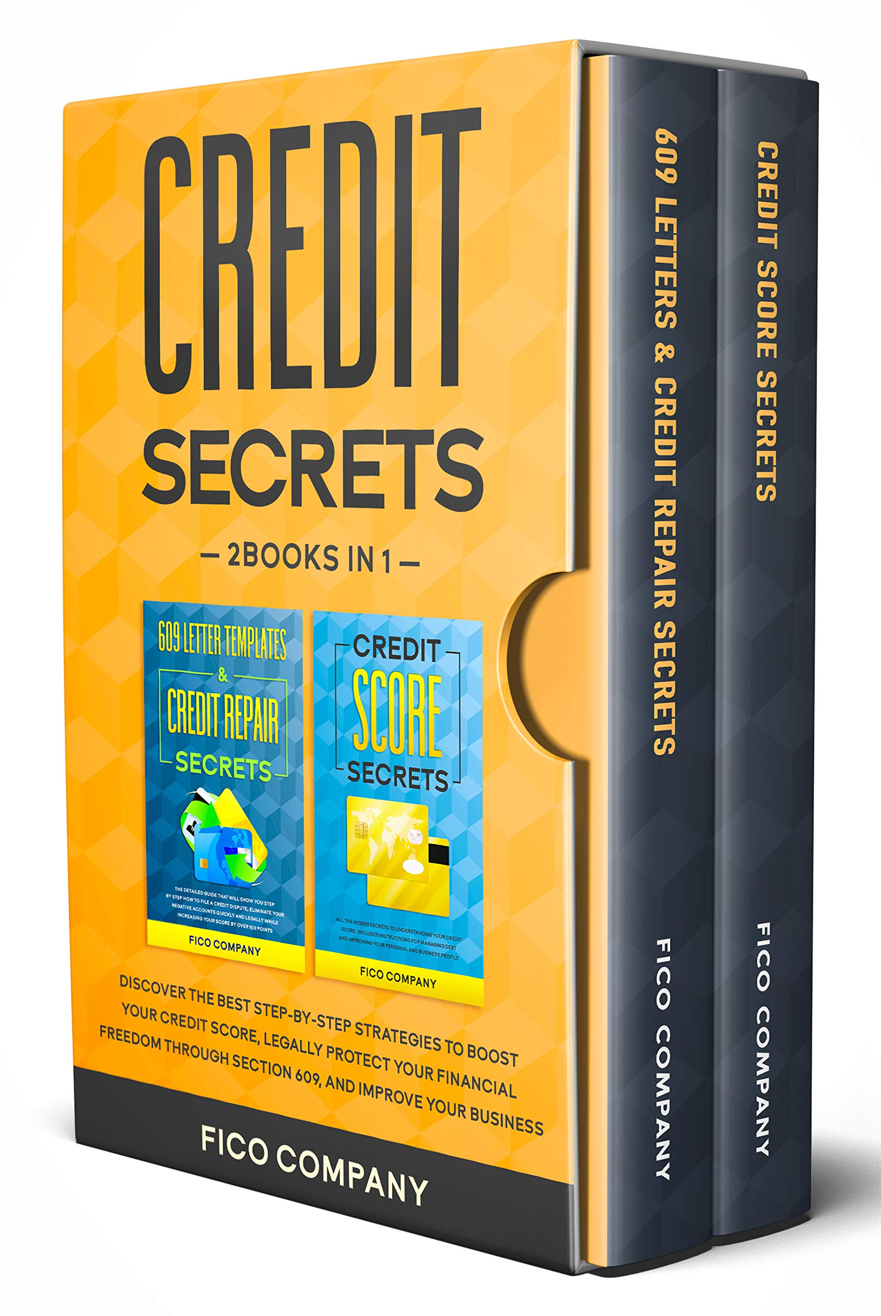 CREDIT SECRETS: 2 BOOKS in 1 -Discover the best step-by-step strategies to boost your credit score, legally protect your financial freedom through section 609, and improve your business