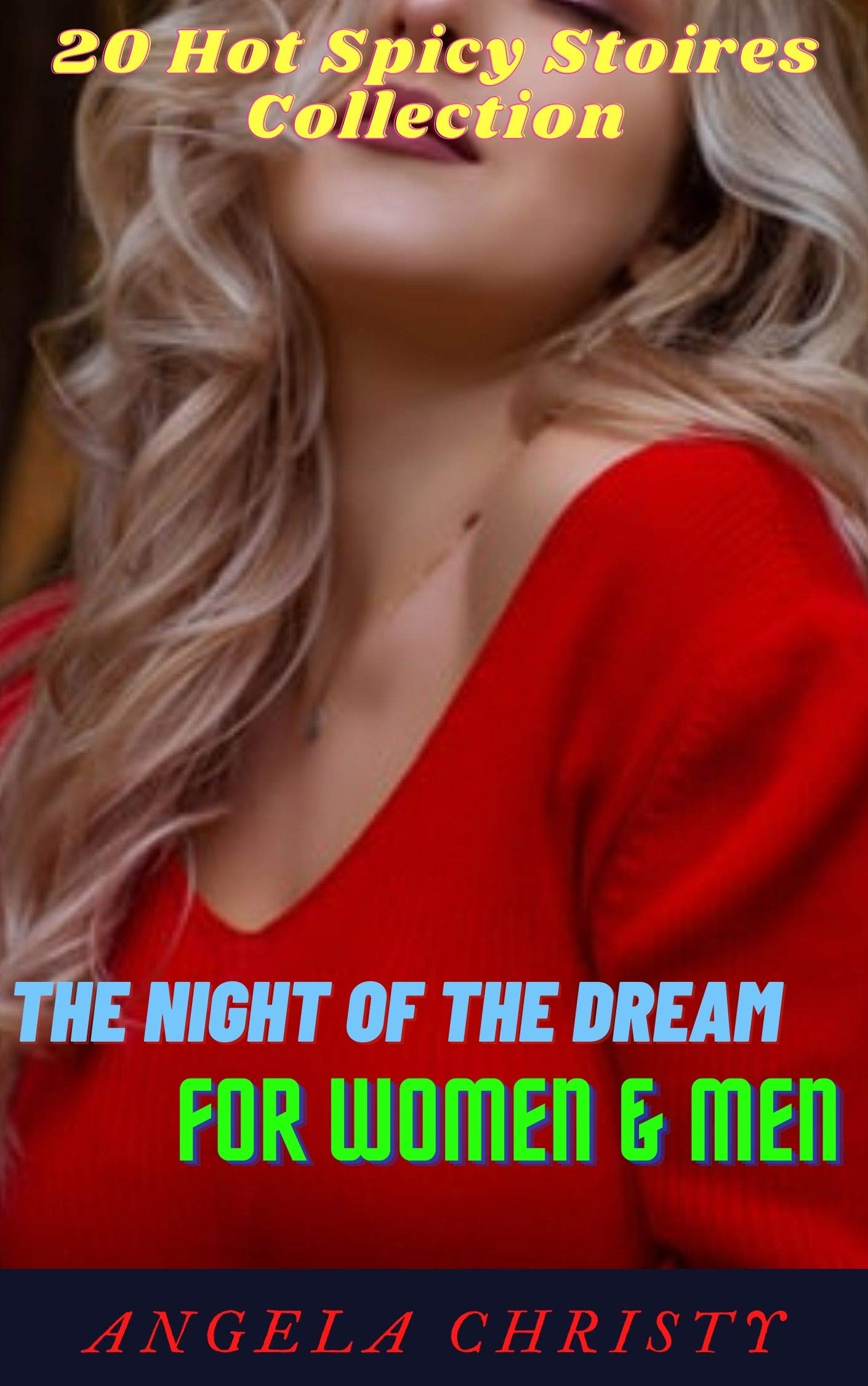 THE NIGHT OF THE DREAM FOR WOMEN & MEN: 20 Hot Spicy Stories Collection,[DREAM FOR WOMEN & MEN ],EROTIC SEX SCENES With Dirty Talk, Extremely Naughty Erotica Books.