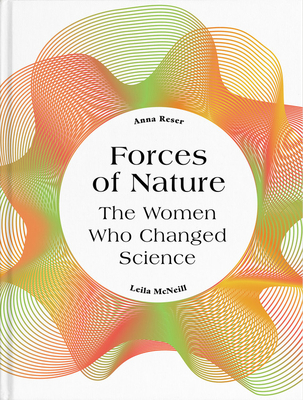 Forces of Nature: The Women who Changed Science
