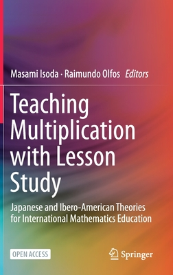 Teaching Multiplication with Lesson Study: Japanese and Ibero-American Theories for Mathematics Education