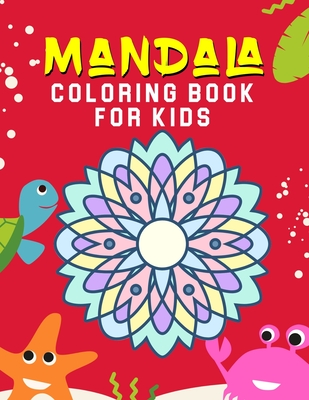 Mandala Coloring Book for Kids: 35 Mandalas For Calming Children Down, Stress Free Relaxation - Mandalas for Children's - Ages: 4-8