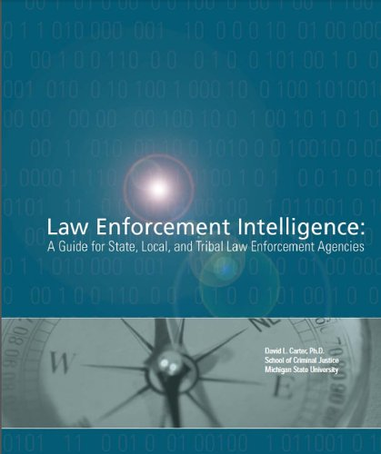 Law Enforcement Intelligence: A Guide for State, Local, and Tribal Law Enforcement Agencies