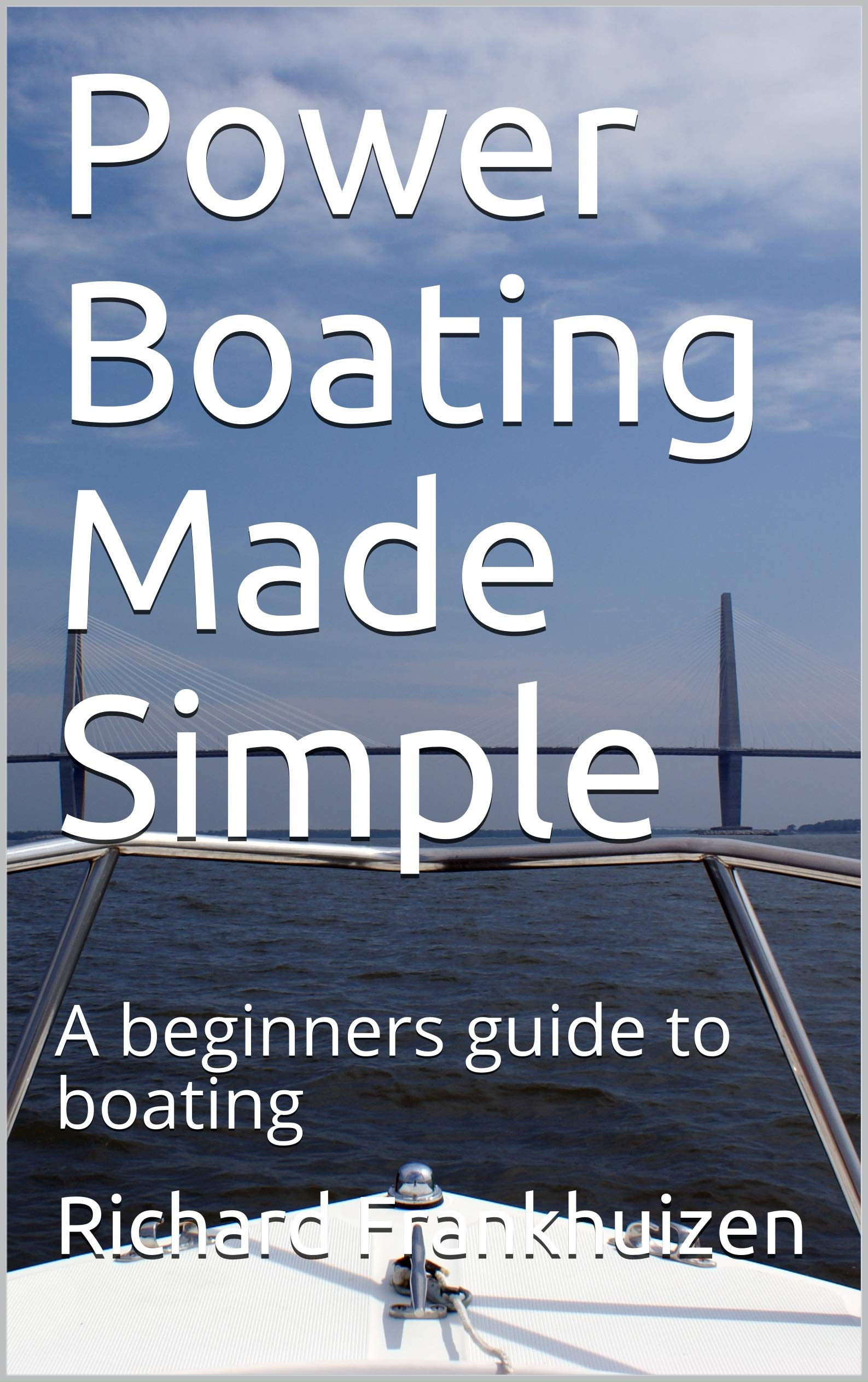 Power Boating Made Simple: A beginners guide to boating