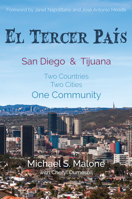 El Tercer Pais: San Diego & Tijuana Two Countries, Two Cities, One Community