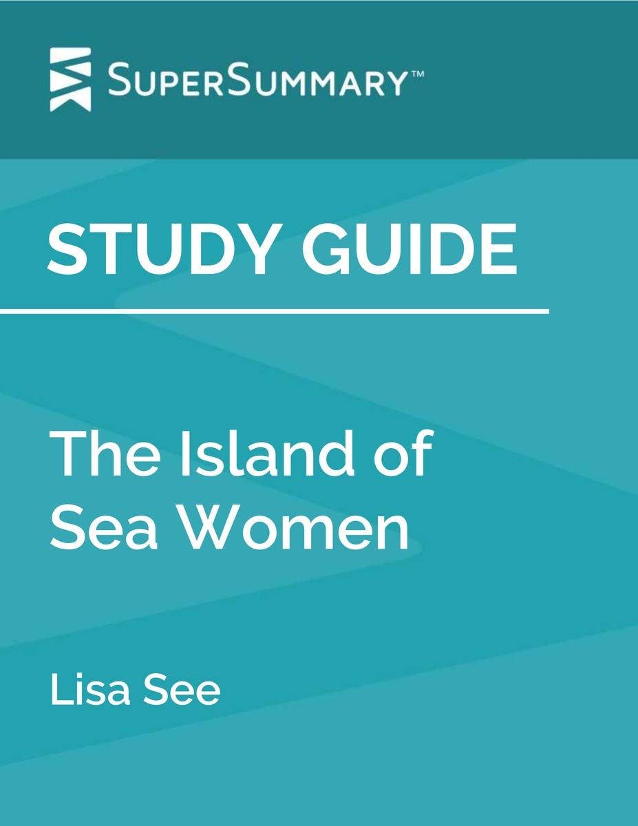 Study Guide: The Island of Sea Women by Lisa See