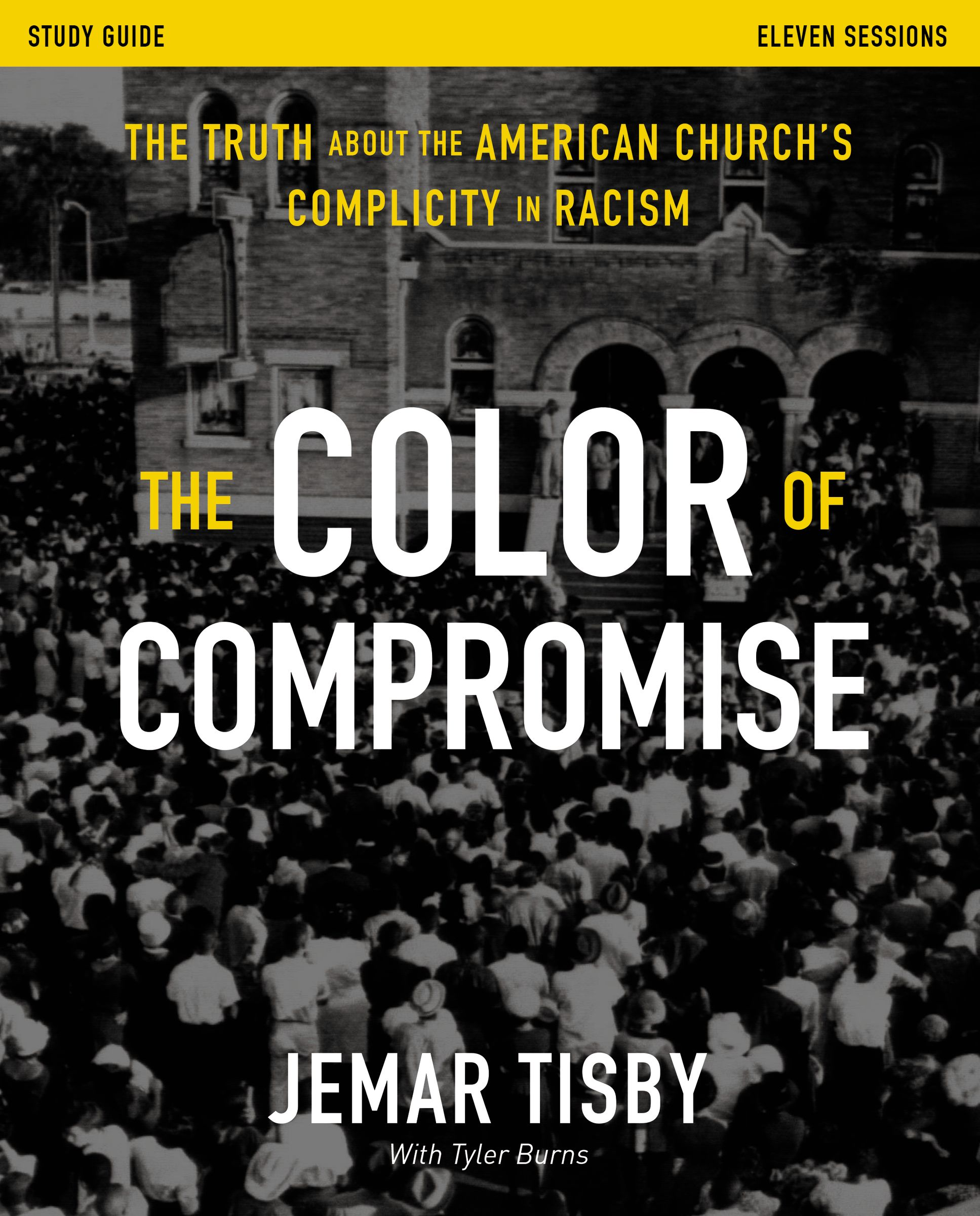 The Color of Compromise: The Truth about the American Church's Complicity in Racism, Study Guide
