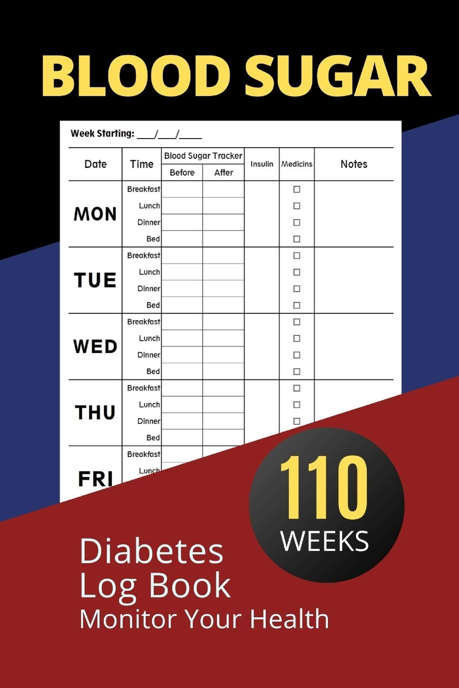 Blood Sugar Diabetes Log Book: Easy Tracking Monitor Blood Sugar and Monitor Your Health, 2-Year Blood Sugar Level Recording Book, Simple Tracking ... , Insulin and Medicines, 110 Weeks