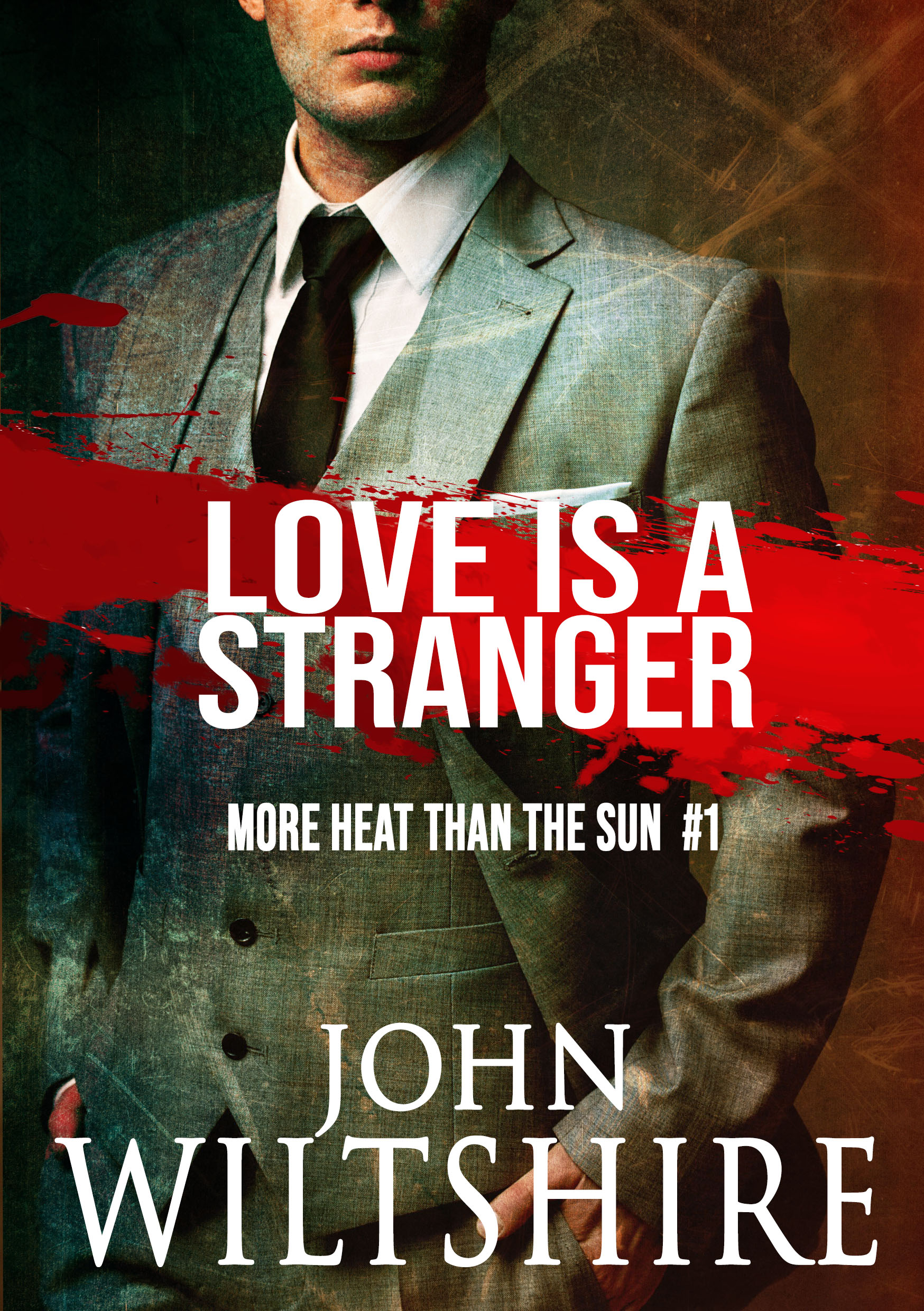 Love is a Stranger (More Heat Than the Sun, #1)
