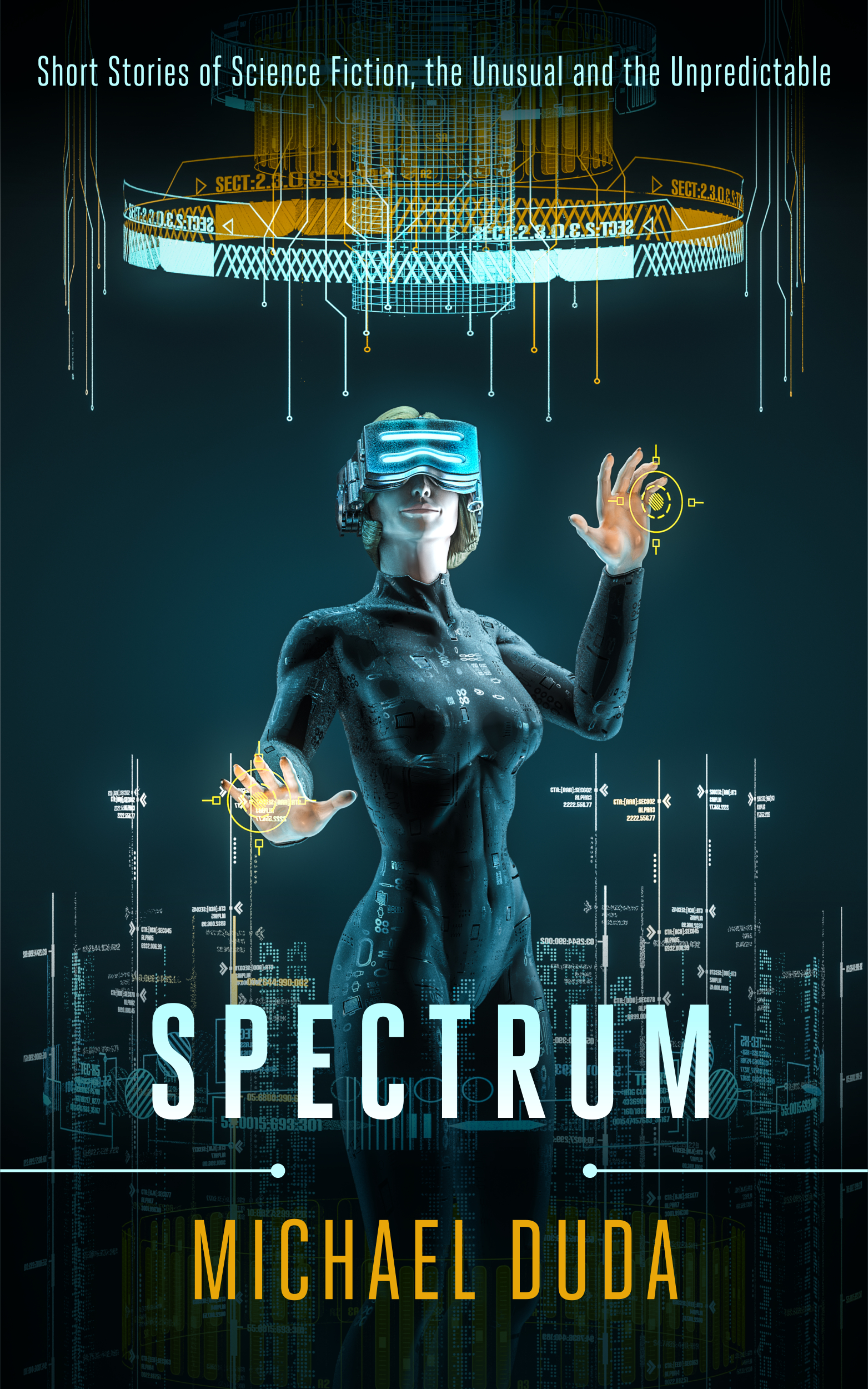 Spectrum: Short Stories of Science Fiction, the Unusual and the Unpredictable