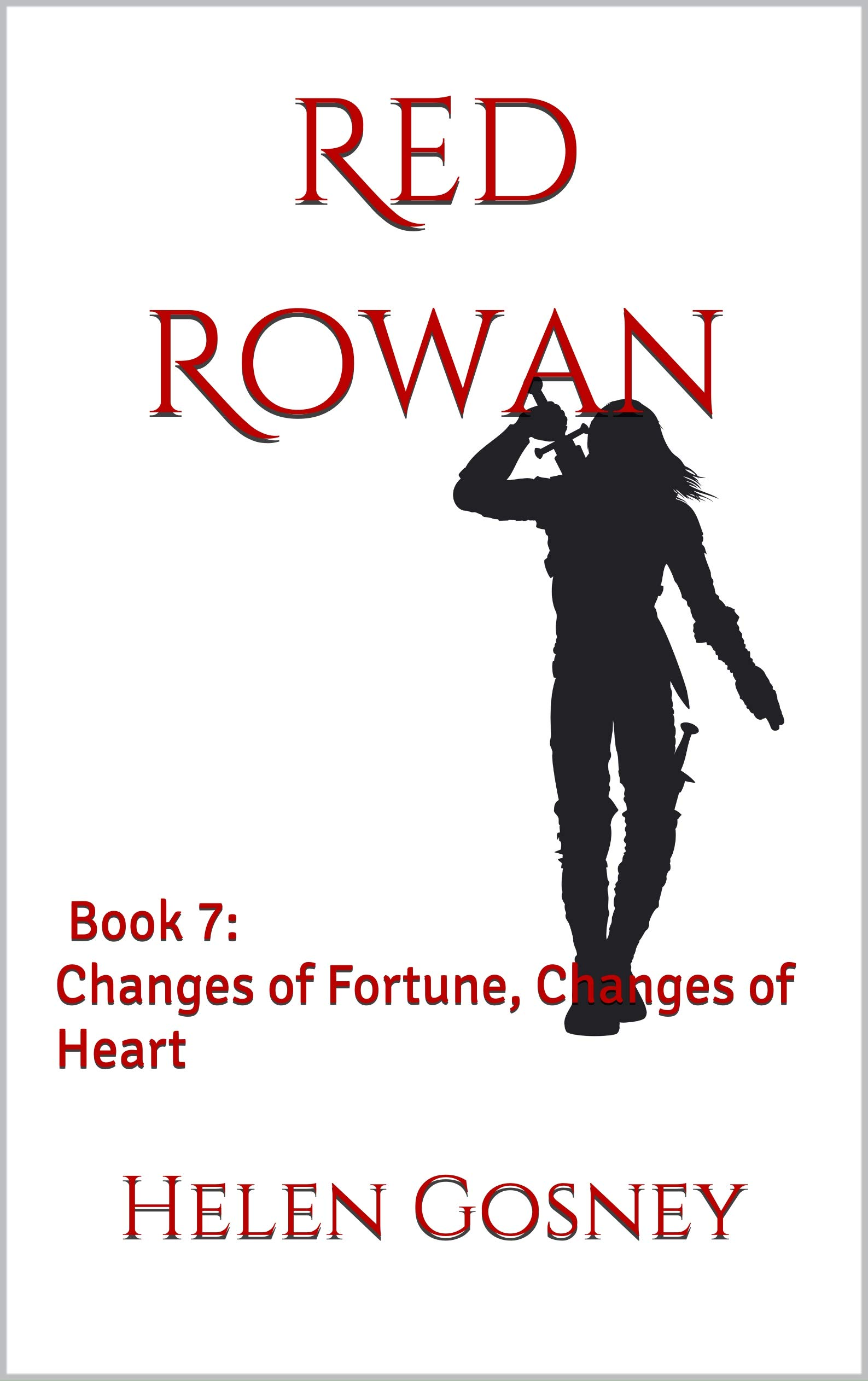 Red Rowan: Book 7: Changes of Fortune, Changes of Heart