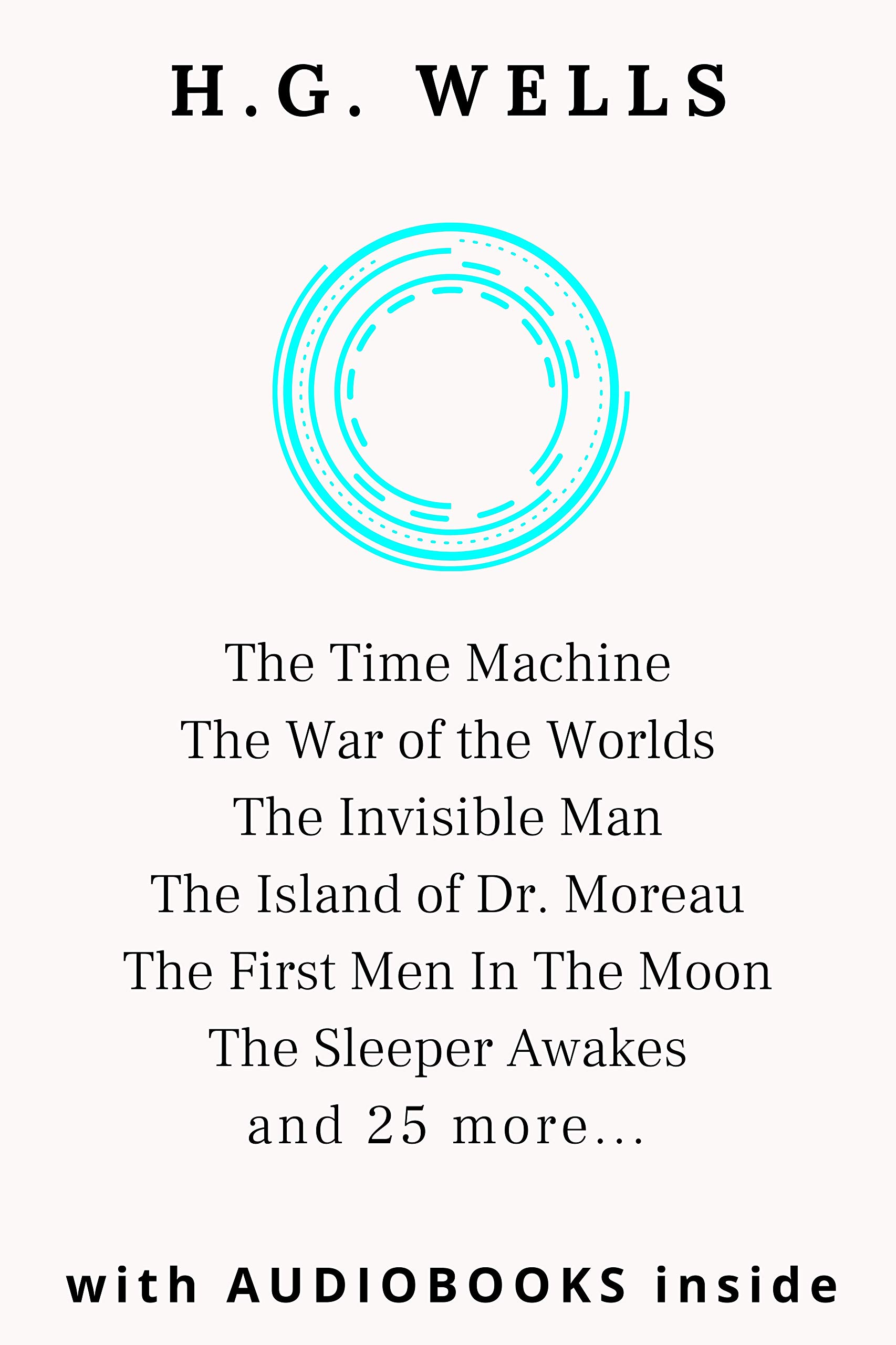 H.G. Wells (31 books): The Time Machine, The War of the Worlds, The Invisible Man, The Island of Dr. Moreau, The First Men In The Moon, The Sleeper Awakes - WITH AUDIOBOOKS INSIDE