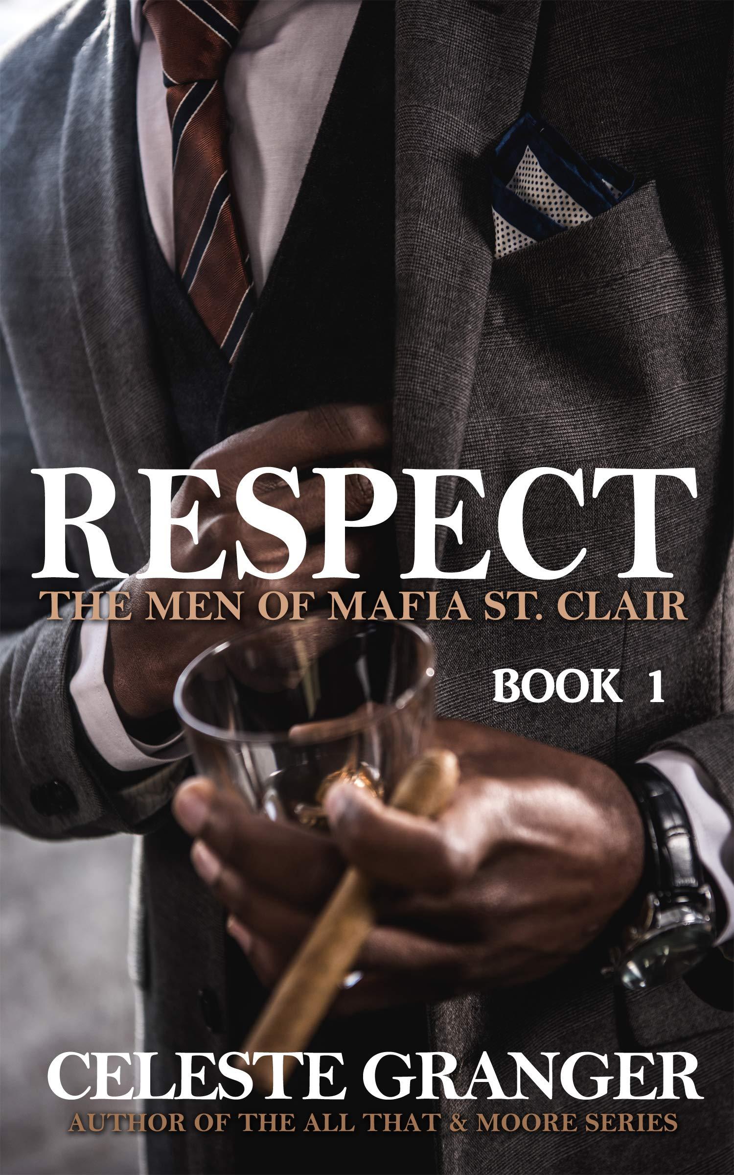 Respect (The Men of Mafia St. Clair, #1)