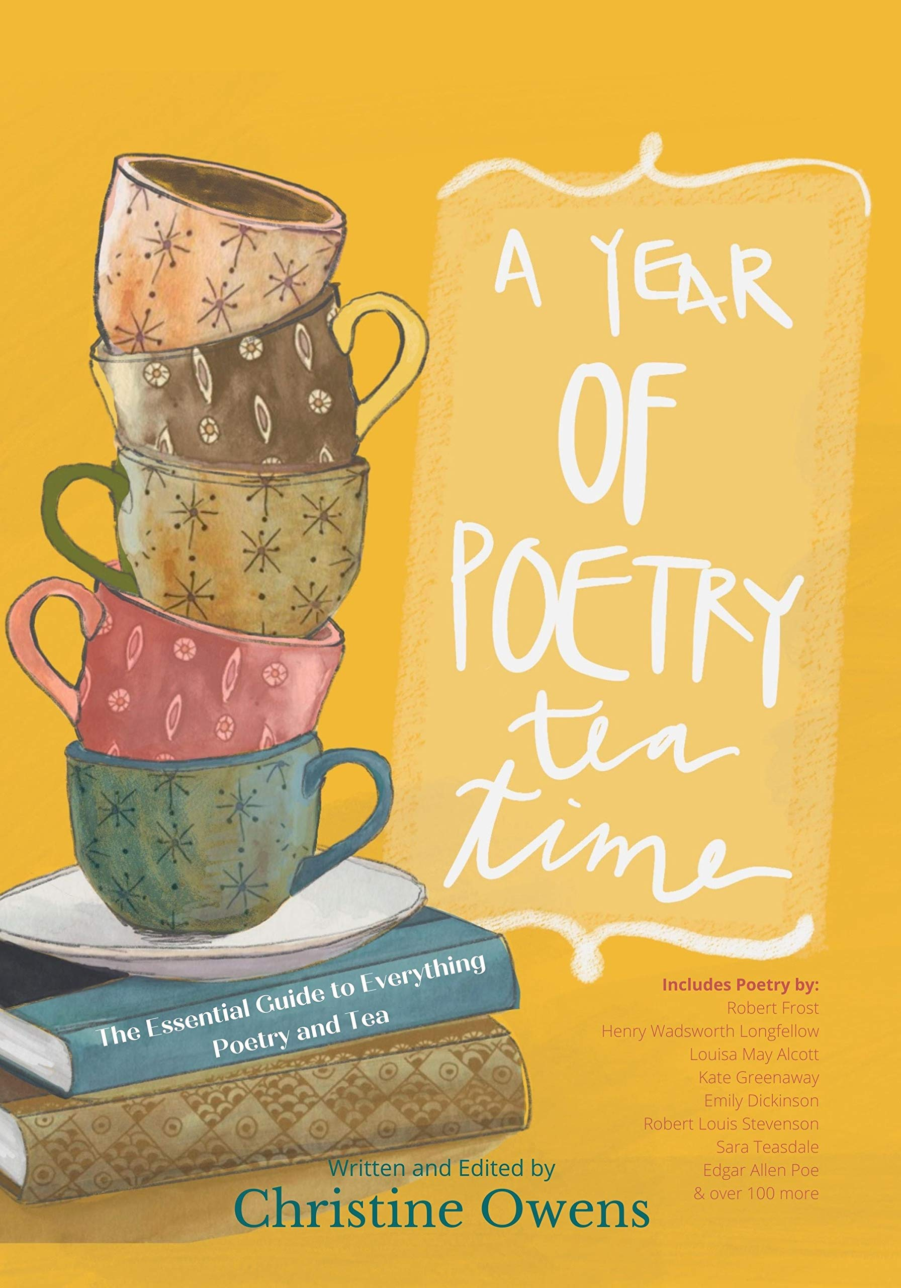 A Year of Poetry Tea Time: The Essential Guide to Everything Poetry and Tea