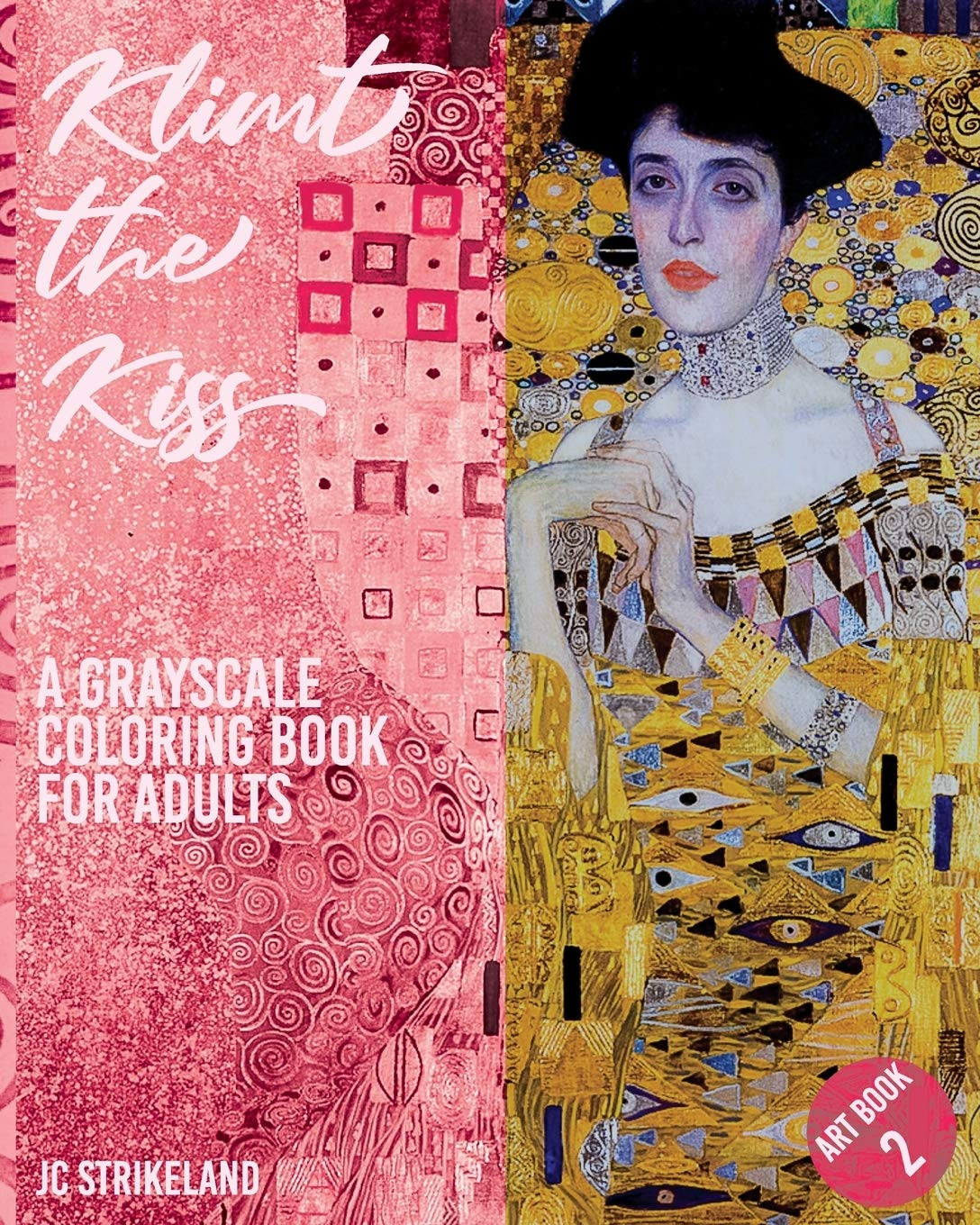 Klimt The Kiss A Grayscale Coloring Book for Adults Art Book 2: Judith Painting Artwork of Gustav Klimt | Beautiful Journal and Write Notebook of Art ... Relief Therapy