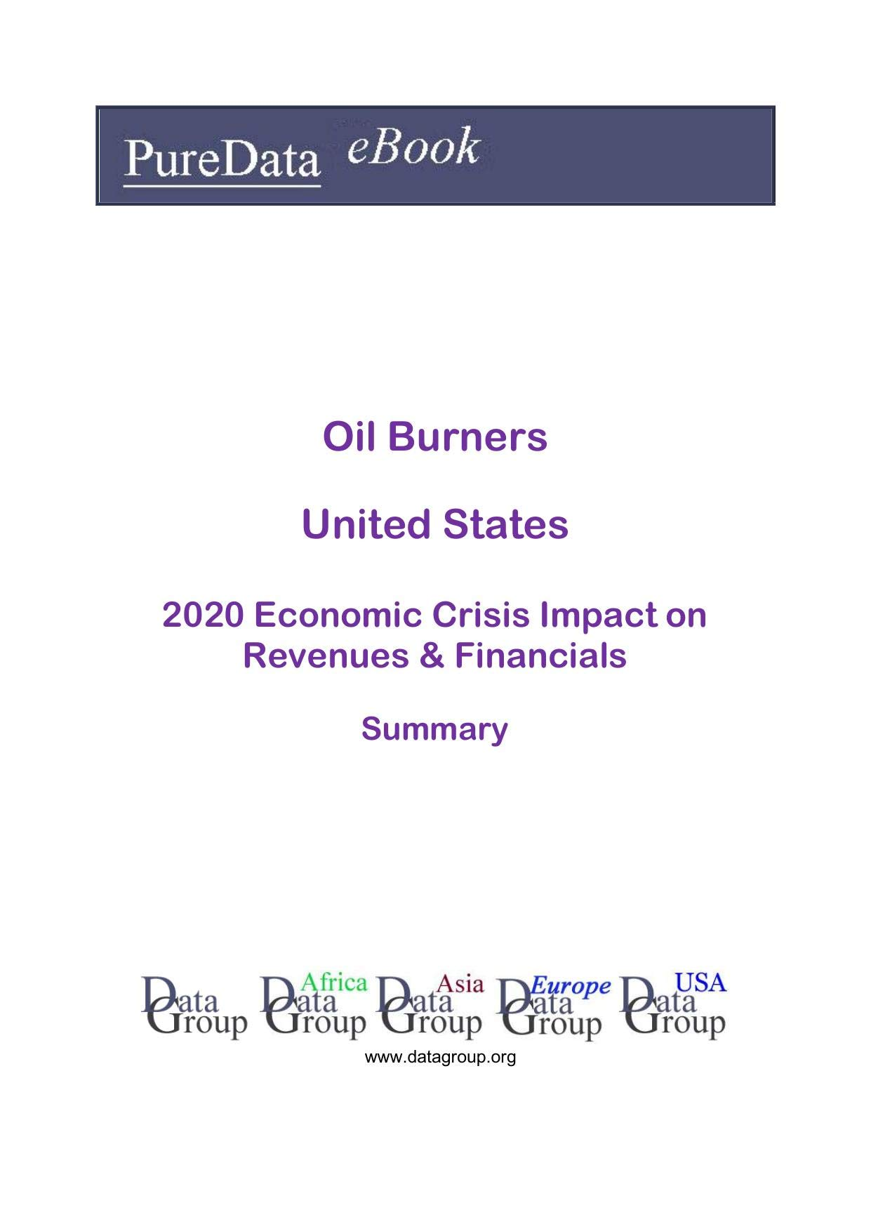 Oil Burners United States Summary: 2020 Economic Crisis Impact on Revenues & Financials
