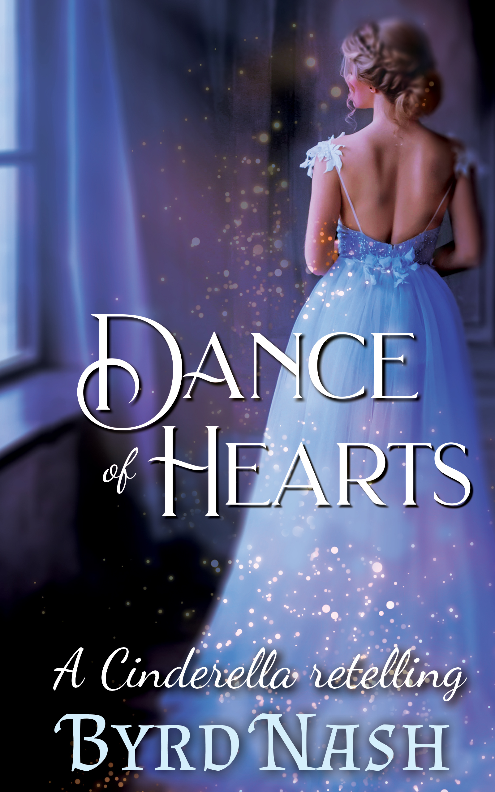 Dance of Hearts: a Cinderella Regency Romance Retelling (Historical Fantasy Fairytale Retellings Book 1)