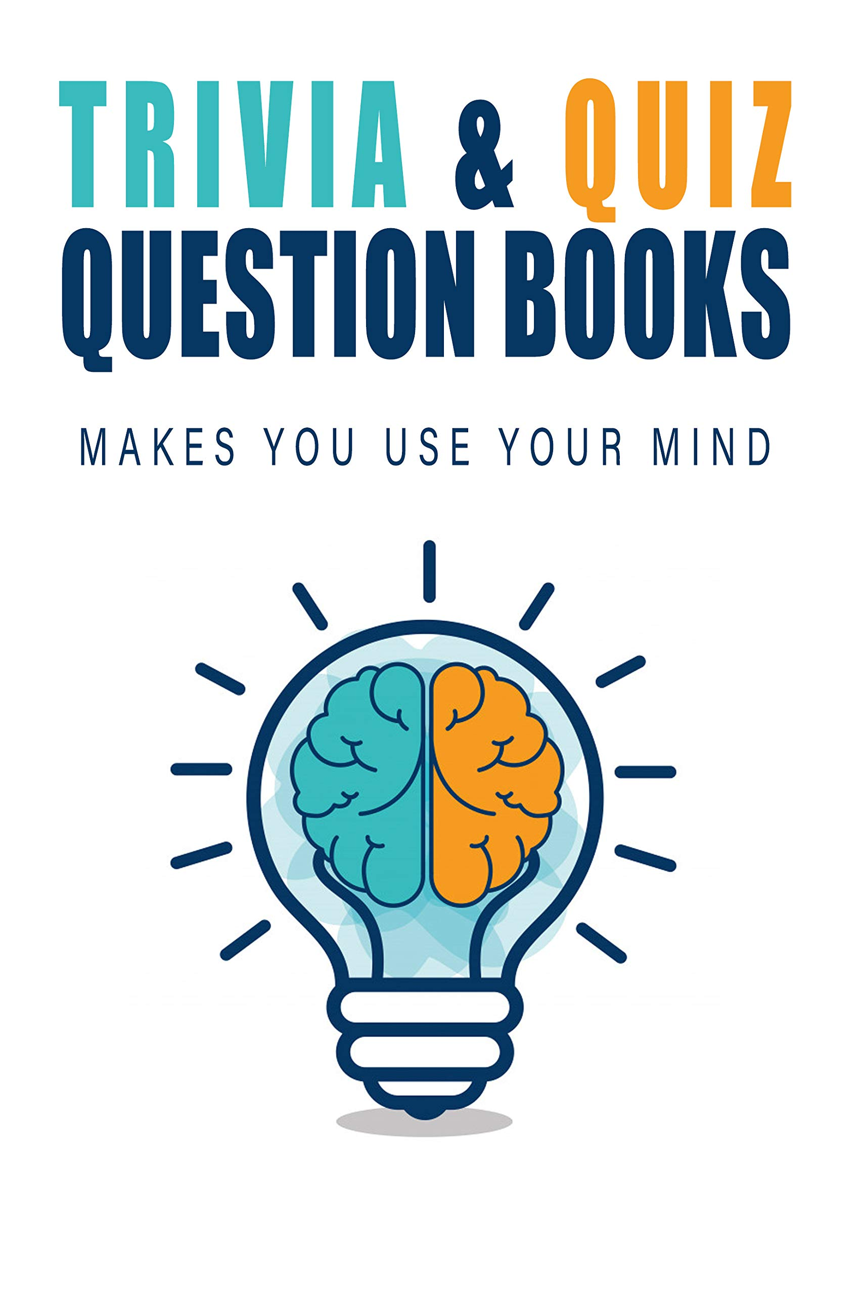 Trivia _ Quiz Question Books_ Makes You Use Your Mind: Books About Strong Women
