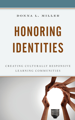 Honoring Identities: Creating Culturally Responsive Learning Communities
