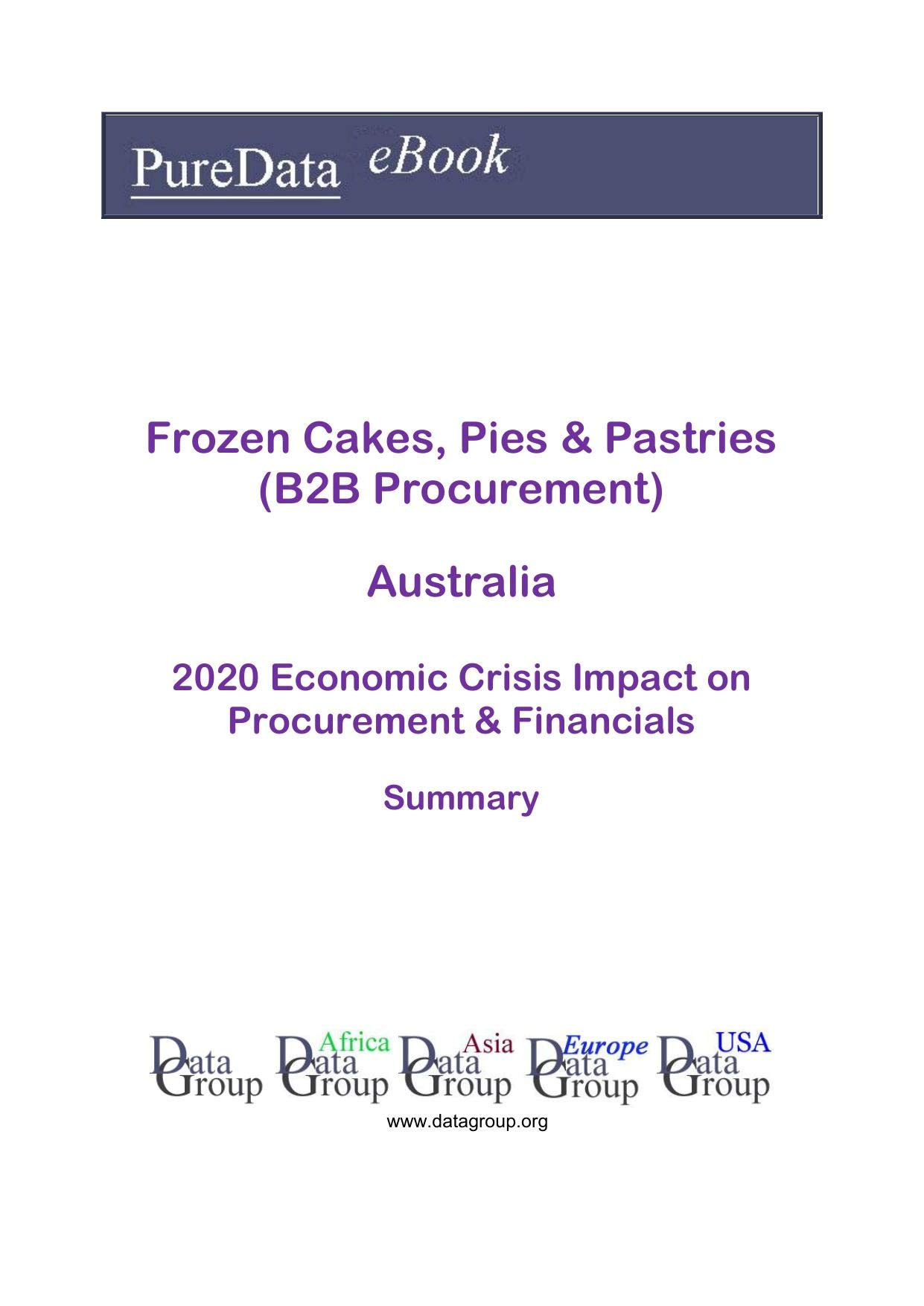 Frozen Cakes, Pies & Pastries (B2B Procurement) Australia Summary: 2020 Economic Crisis Impact on Revenues & Financials