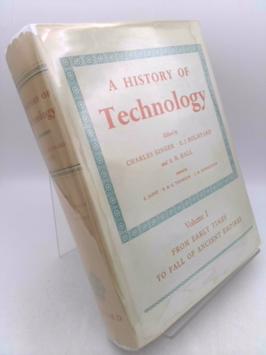 A History of Technology: Volume 1: From Early Times to Fall of Ancient Empires