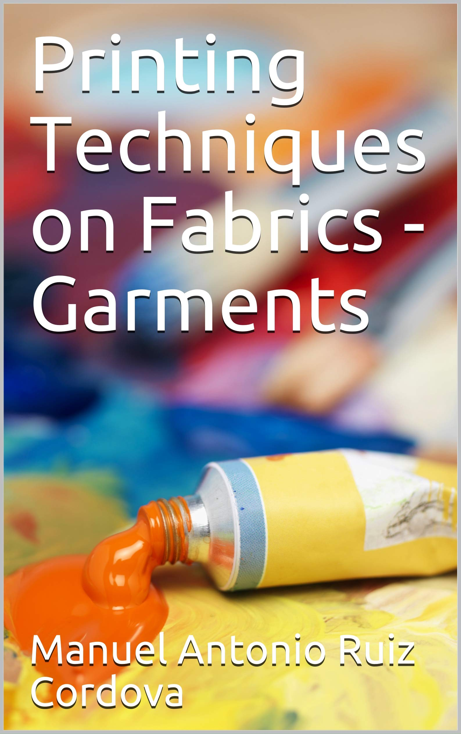 Printing Techniques on Fabrics - Garments
