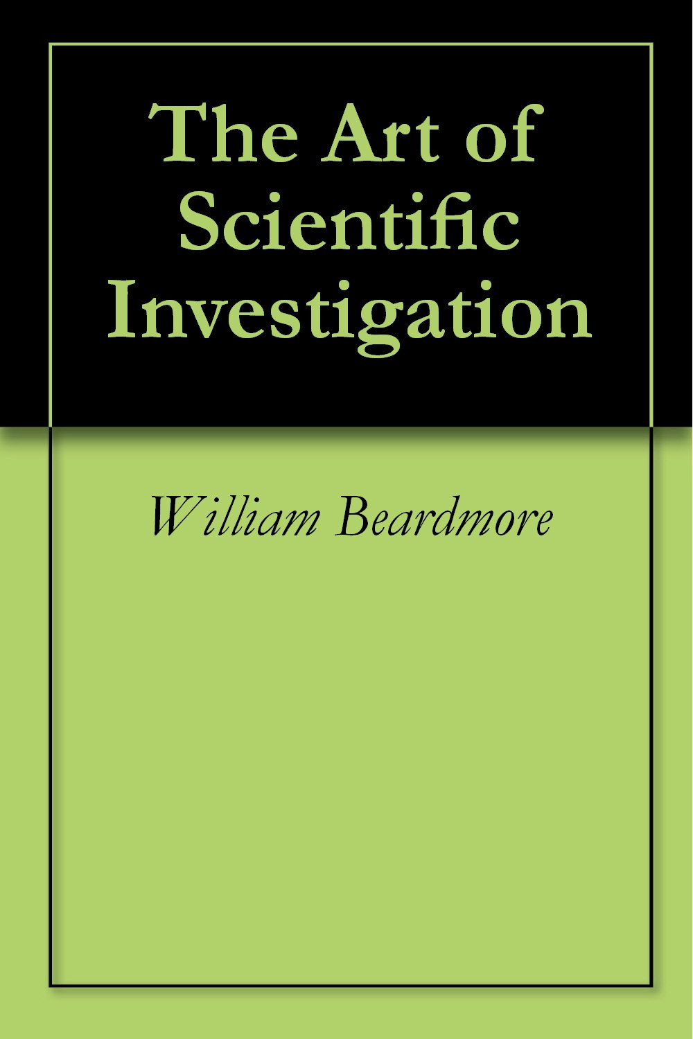 The Art of Scientific Investigation