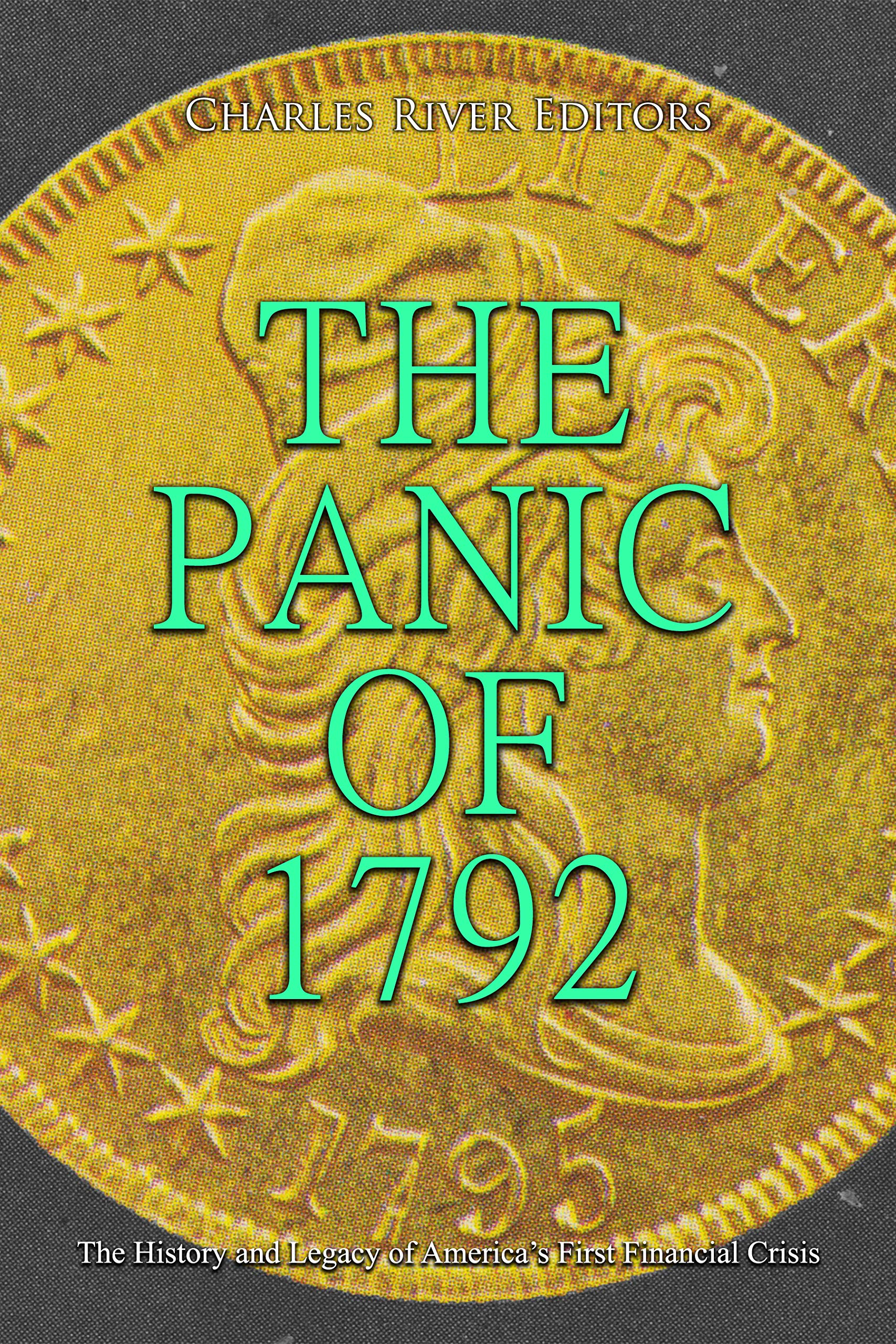 The Panic of 1792: The History and Legacy of America's First Financial Crisis