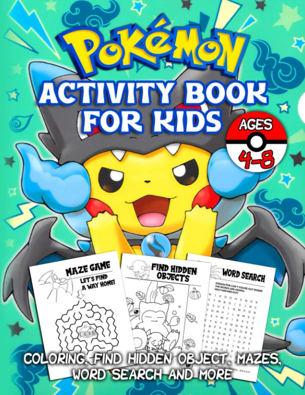 Pokemon Activity Book For Kids Ages 4-8: The Book Features Lots Of Cool Phone-Free Games With Lots Of Pokemon Illustrations