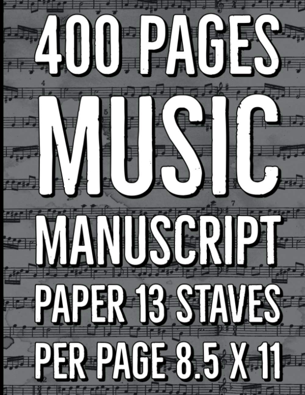 400 pages music manuscript paper 13 staves per page 8,5 x 11: Very big blank sheet music notebook for music theory. For student or teacher of music school or conservatory.