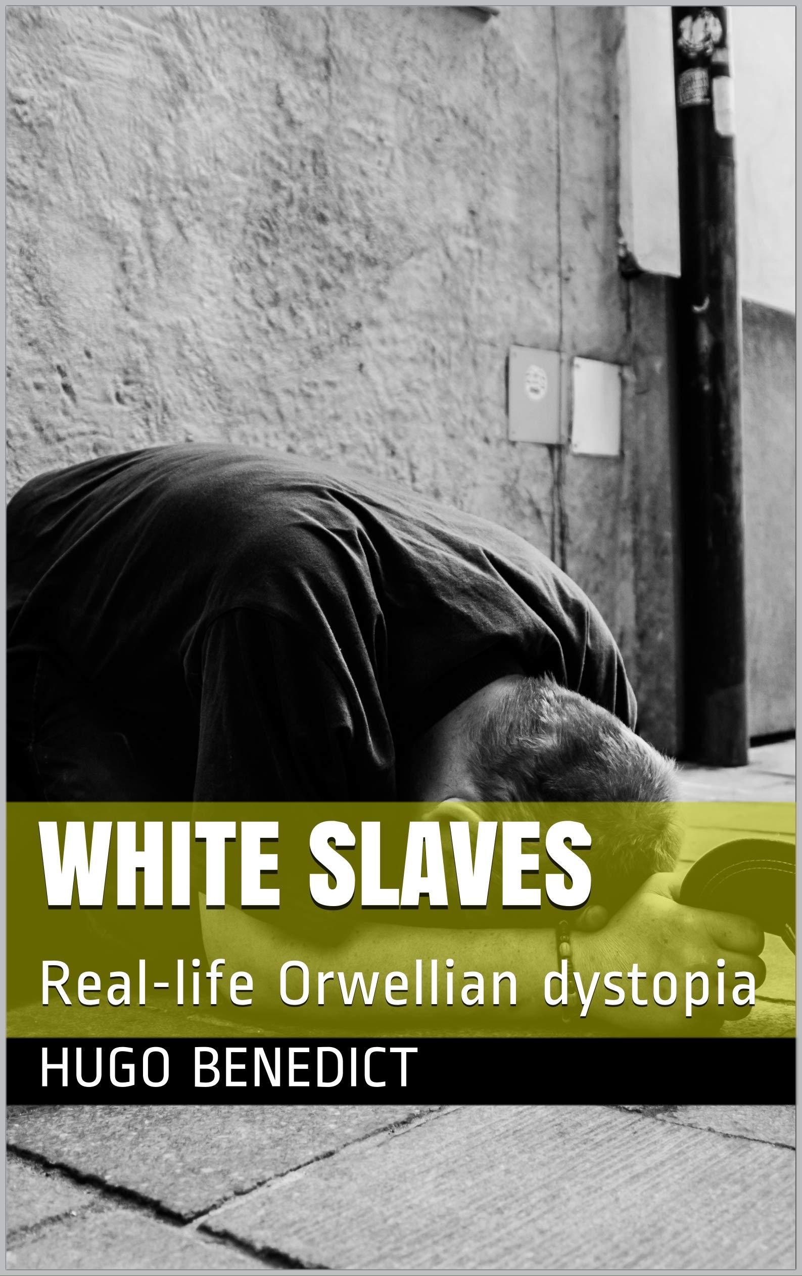 White Slaves: Real-life Orwellian dystopia